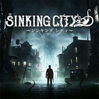 The Sinking City ~シンキング シティ~